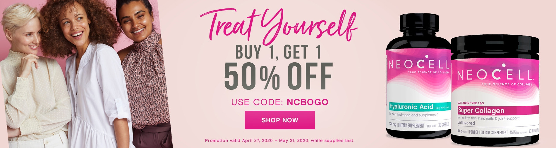 Treat Yourself! Buy 1, Get 1 50% OFF. Use Code: NCBOGO. Shop Now!